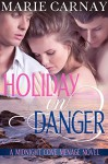 Holiday In Danger: Menage Romance Novel (Midnight Cove Menage Book 2) - Marie Carnay