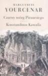 Czarny mózg Piranesiego ; Wprowadzenie w dzieło Konstandinosa Kawafisa - Marguerite Yourcenar