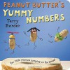 Peanut Butter's Yummy Numbers: Ten Little Peanuts Jumping on the Bread! - Terry Border, Terry Border