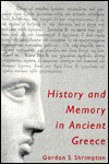 History and Memory in Ancient Greece - Gordon S. Shrimpton