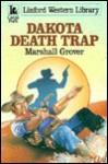 Dakota Death Trap - Marshall Grover