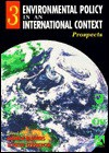 Environmental Policy in an International Context: Prospects for Environmental Change - Andrew Blowers, Pieter Glasbergen