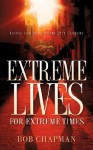 Extreme Lives for Extreme Times - Bob Chapman