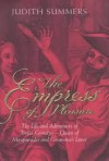 The Empress Of Pleasure: The Life And Adventures Of Teresa Cornelys, Queen Of Masquerades And Casanova's Lover - Judith Summers