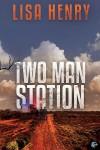 Two Man Station - Lisa Henry
