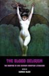 The Blood Delirium: The Vampire in 19th Century European Literature - Candice Black