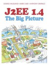 J2EE 1.4: The Big Picture - Solveig Haugland, Mark Cade