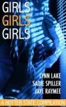Girls, Girls, Girls - Lynn Lake, Jaye Raymee, Sadie Spiller