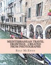 Mediterranean Travel Drawings --Created from Photographs - Rolf McEwen