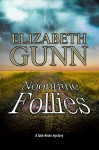 Noontime Follies: A Jake Hines police procedural set in Minnesota. (A Jake Hines Mystery) - Elizabeth Gunn