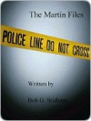 The Martin Files - Bob Stidham