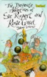 The Desperate Adventures Of Sir Rupert And Rosie Gusset - Jeremy Strong, Chris Mould