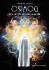 Ormog: Der letzte Weiße Magier - Thomas Engel