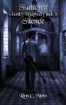 Shattered Silence (Ghostly Rhapsody) - Ron C. Nieto