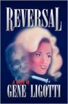 Reversal - Gene Ligotti