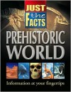 Prehistoric World (Just The Facts) - School Specialty Publishing