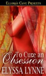To Cure an Obsession - Elyssa Lynne