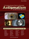 A Complete Guide for Correcting Astigmatism: An Ophthalmic Manifesto - Bonnie Ann Henderson, James P. Gills