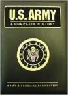 U.S. Army: A Complete History - Raymond Bluhm