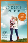 Endlich zu dir: Lost in Love Die Green-Mountain-Serie/Story 1 - Marie Force, Tatjana Kruse