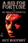 A Bid for Fortune or Dr Nikola's Vendetta - Guy Newell Boothby