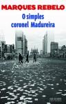 O simples coronel Madureira - Marques Rebelo