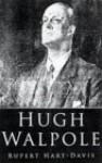 Hugh Walpole - Rupert Hart-Davis