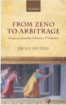 From Zeno to Arbitrage: Essays on Quantity, Coherence, and Induction - Brian Skyrms