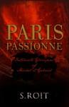Paris Passionné: Intimate Glimpses of Michel and Gabriel - Sherry Roit