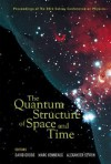 The Quantum Structure of Space and Time: Proceedings of the 23rd Solvay Conference on Physics - David Gross