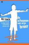 De schoenen van mijn broer - Ali Lewis, Marjet Schumacher