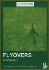 Flyovers - Jeffrey Sweet, Amy (ACT) Morton, William Petersen, Linda (ACT) Reiter, Marc (ACT) Vann