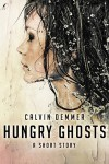 Hungry Ghosts - Calvin Demmer