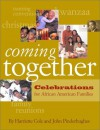 Coming Together: Celebrations for African American Families - Harriette Cole, John Pinderhughes