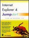 Internet Explorer 4.0 Jumpstart for Windows 95 - Tom Badgett