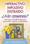 Hiperactivo, Impulsivo, Distra¡do ..Me conoces?: Gu¡a acerca del dficit atencional para padres, maestros y profesionales by Jose J. Bauermeister (2002) Paperback - Jose J. Bauermeister