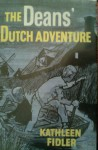 The Deans' Dutch Adventure - Kathleen Fidler