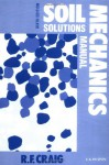 Soil Mechanics: Solutions Manual, Sixth Edition - Mr R F Craig, R.F. Craig