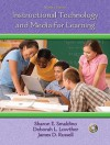 Instructional Technology And Media For Learning Value Package (Includes Teacher Preparation Classroom (Supersite), 6 Month Access) - Sharon E. Smaldino, Deborah L. Lowther