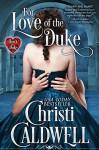 For Love of the Duke - Christi Caldwell