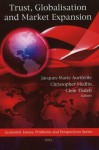 Trust, Globalisation And Market Expansion - Jacques-marie Aurifeille, Christopher Medlin, Clem Tisdell