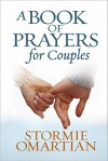 A Book of Prayers for Couples - Stormie Omartian
