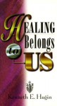 Healing Belongs to Us - Kenneth E. Hagin