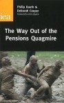 The Way Out of the Pensions Quagmire - Philip Booth, Deborah Cooper