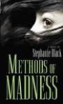 Methods of Madness - Stephanie Black