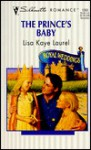 The Prince's Baby - Lisa Kaye Laurel