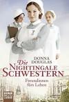 Die Nightingale-Schwestern: Freundinnen fürs Leben. Roman (Nightingales-Reihe) - Donna Douglas, Ulrike Moreno