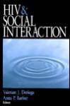 HIV and Social Interaction - Valerian J. Derlega, Anita P. Barbee