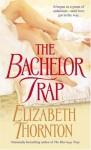 The Bachelor Trap - Elizabeth Thornton