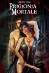 Prigionia Mortale (La Regina degli Inferi, #2) - Chiara Cilli